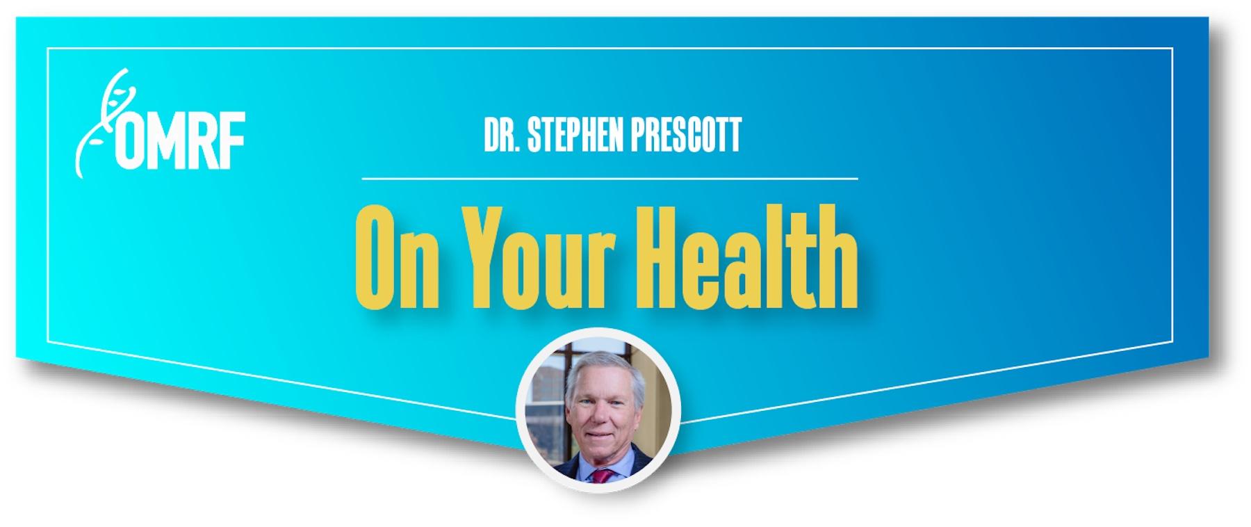 Dr. Stephen Prescott On Your Health