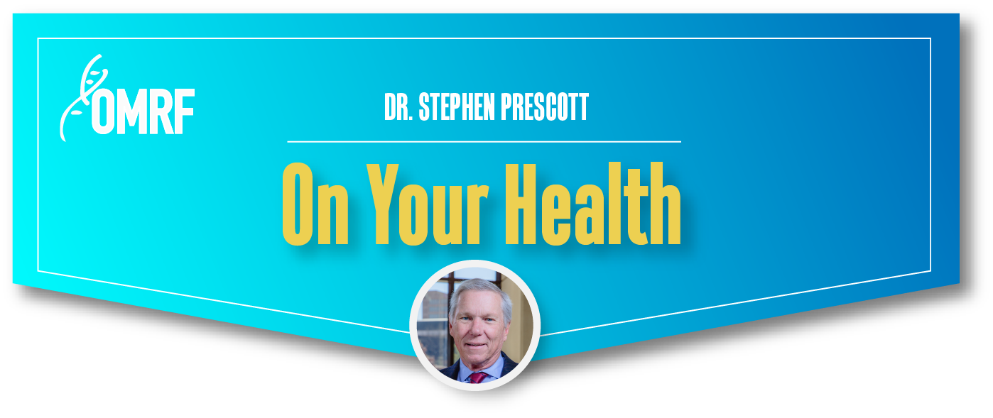OMRF President Dr. Stephen Prescott On Your Health